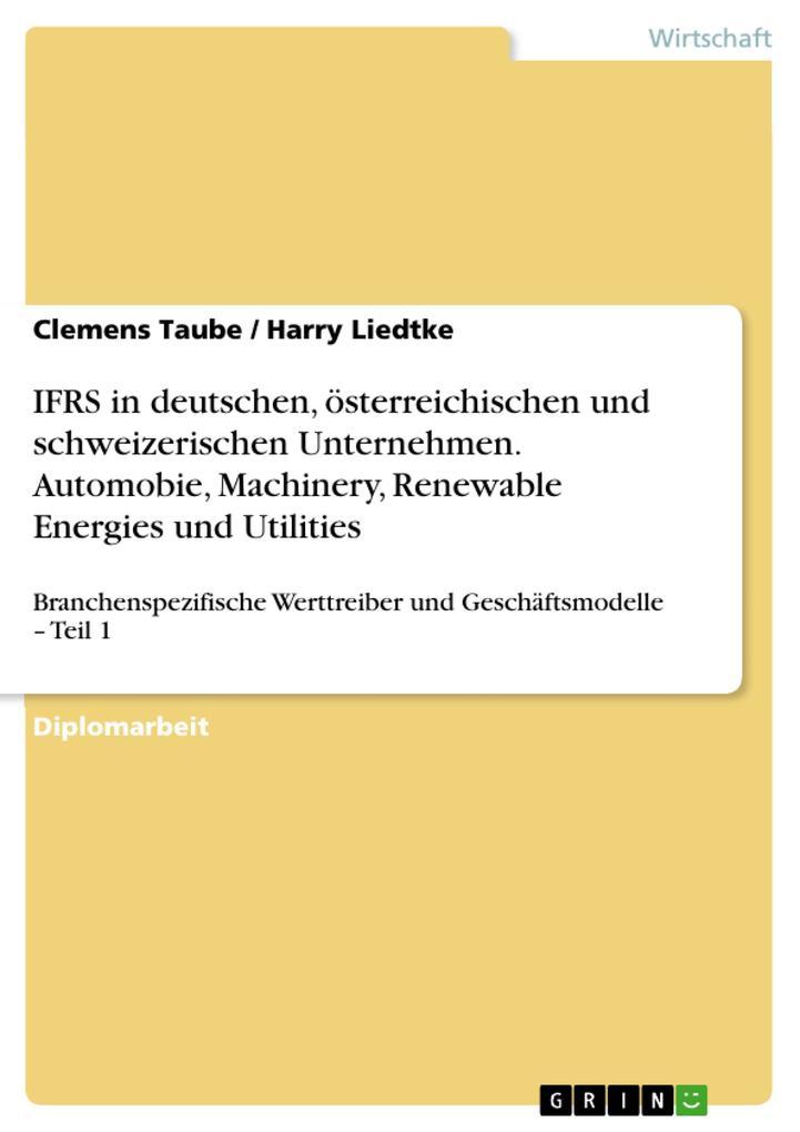 Identifizierung und Analyse branchenspezifischer Werttreiber und Geschäftsmodelle - Teil 1: Analyse der branchenspezifischen Anwendung der IFRS in deutschen österreichischen und schweizerischen Unternehmen