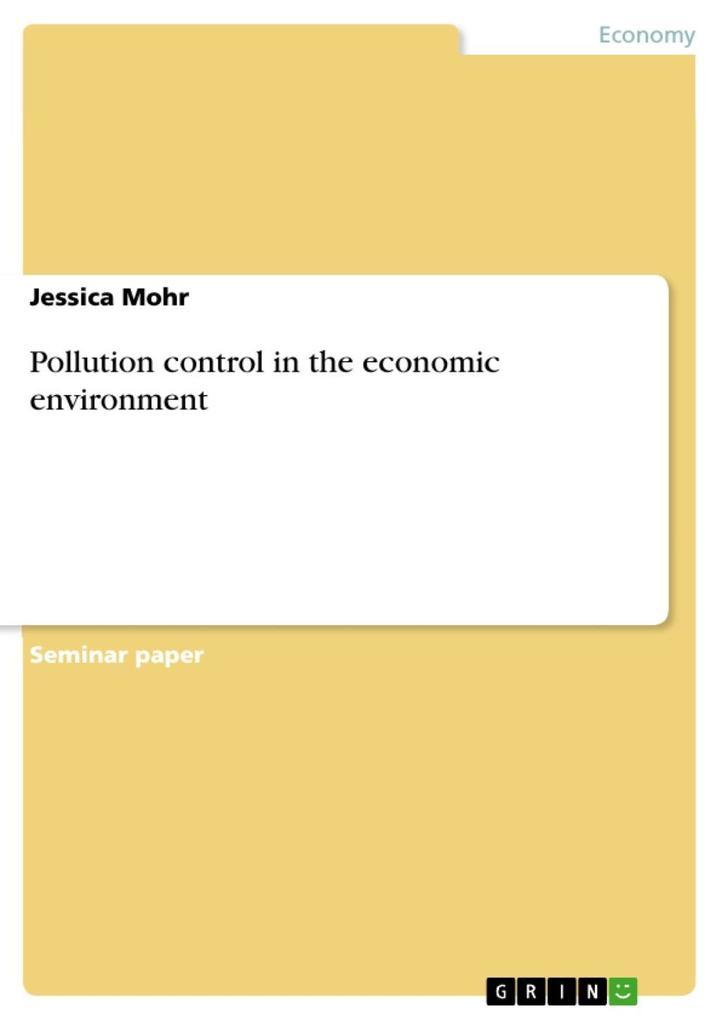 Pollution control in the economic environment als eBook von Jessica Mohr - GRIN Publishing