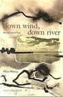 Down Wind, Down River: New and Selected Poems