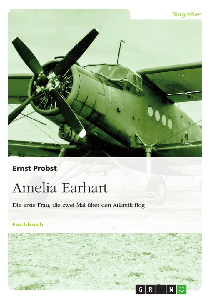 Amelia Earhart - Die erste Frau die zwei Mal den Atlantik überflog