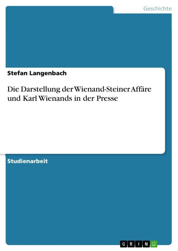 Die Darstellung der Wienand-Steiner Affäre und Karl Wienands in der Presse