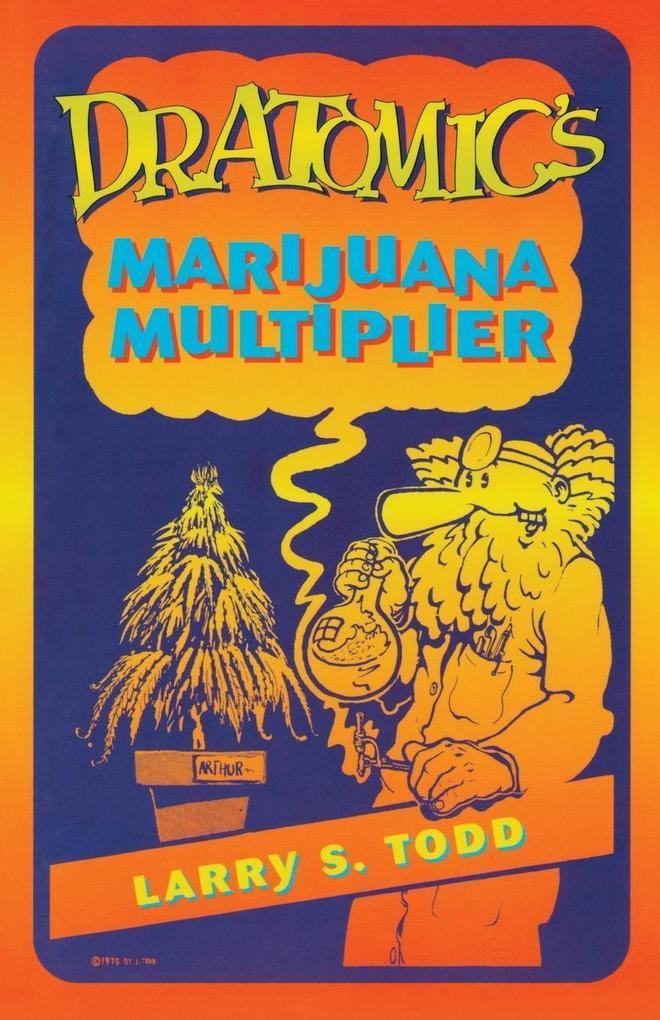 Dr. Atomic's Marijuana Multiplier als Taschenbuch