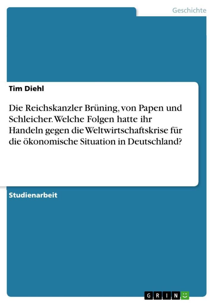 Welche Auswirkungen hatten die wirtschaftspolitischen Gegenmaßnahmen zur Weltwirtschaftskrise der Reichskanzler Brüning von Papen und Schleicher auf die ökonomische Situation in Deutschland am 30.01.1933?