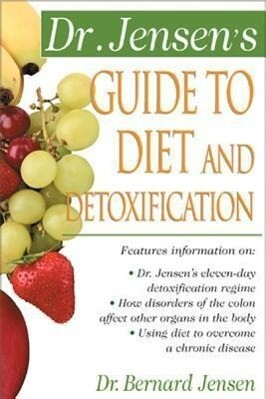 Dr Jensens Guide To Diet And Detoxification als Taschenbuch