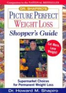 Dr. Shapiro's Picture Perfect Weight Loss Shopper's Guide: Supermarket Choices for Permanent Weight Loss als Taschenbuch