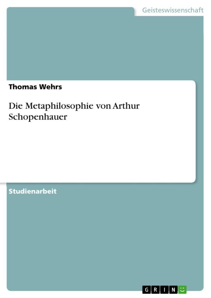 Die Metaphilosophie von Arthur Schopenhauer