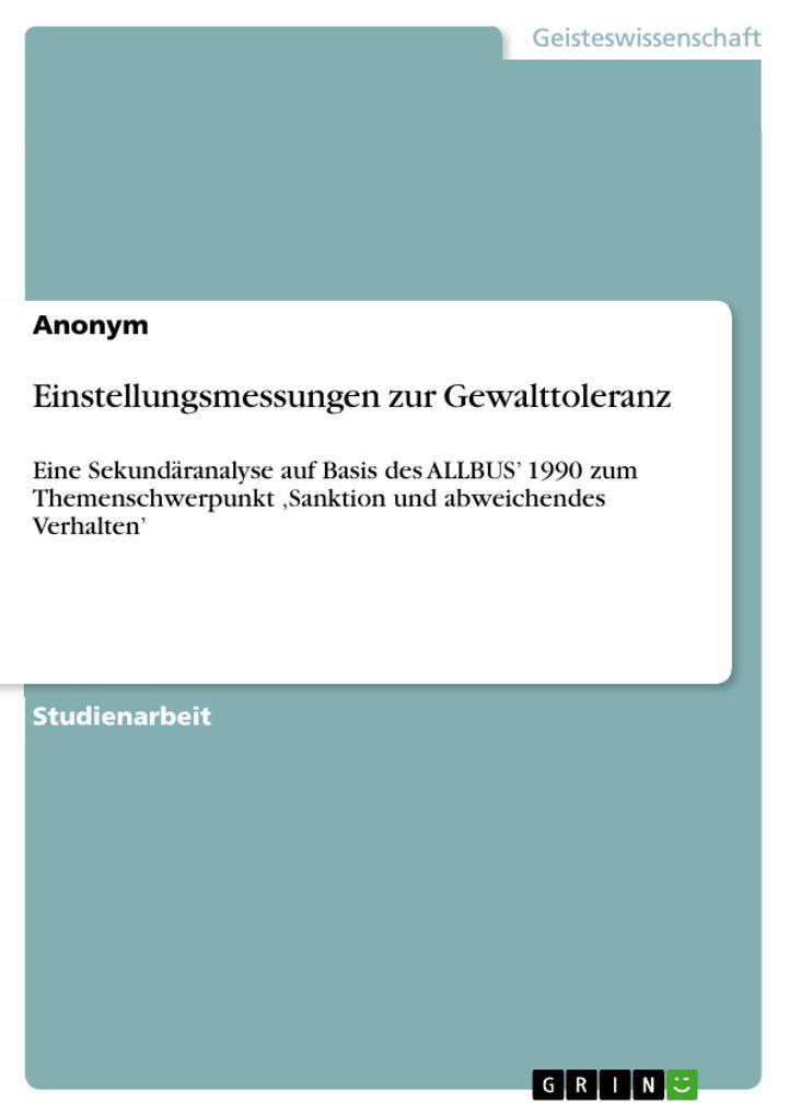 Einstellungsmessungen zur Gewalttoleranz als eBook von - GRIN Verlag