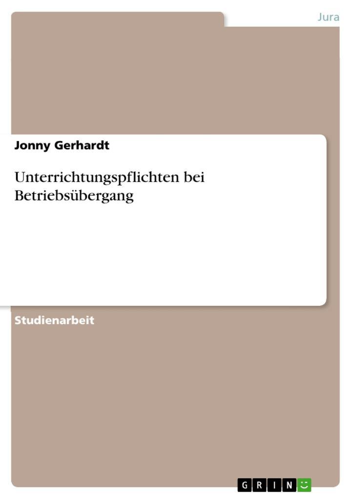 Unterrichtungspflichten bei Betriebsübergang als eBook von Jonny Gerhardt - GRIN Verlag