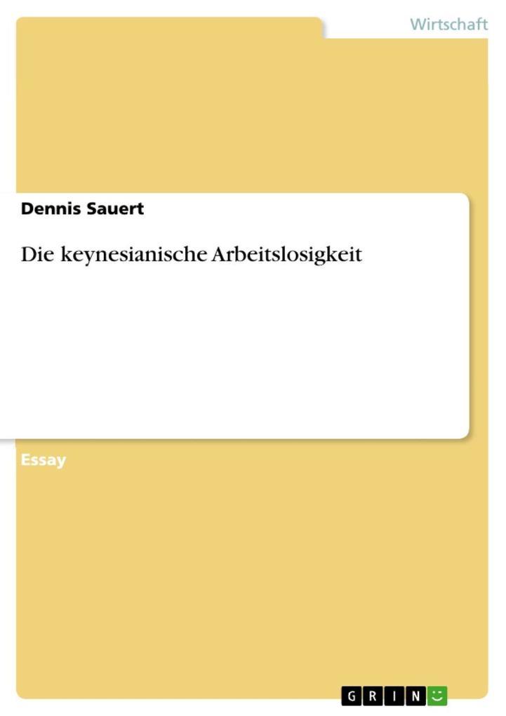Die keynesianische Arbeitslosigkeit als eBook v...