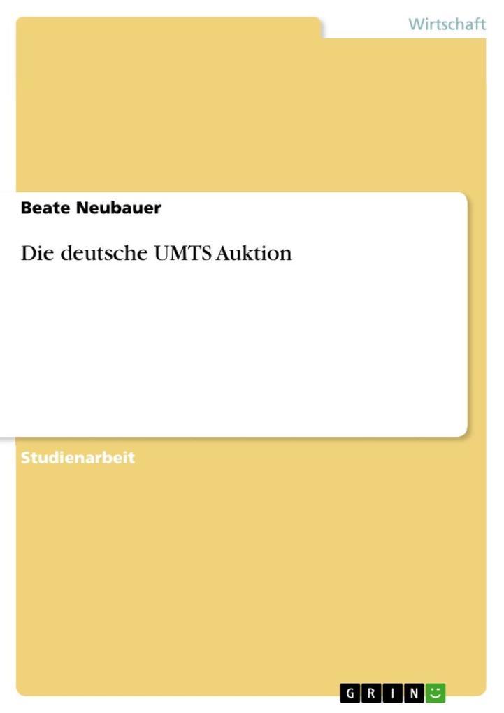 Die deutsche UMTS Auktion als eBook von Beate N...
