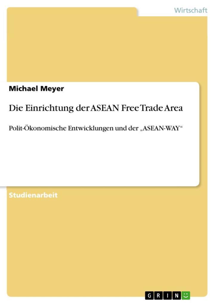 Die Einrichtung der ASEAN Free Trade Area als eBook von Michael Meyer