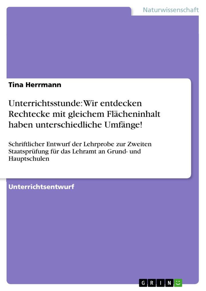 Unterrichtsstunde: Wir entdecken Rechtecke mit gleichem Flächeninhalt haben unterschiedliche Umfänge! als eBook von Tina Herrmann - GRIN Verlag