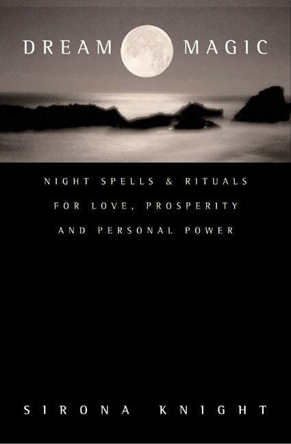 Dream Magic: Night Spells & Rituals for Love, Prosperity and Personal Power als Taschenbuch
