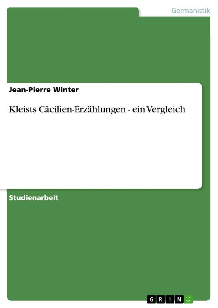 Kleists Cäcilien-Erzählungen - ein Vergleich
