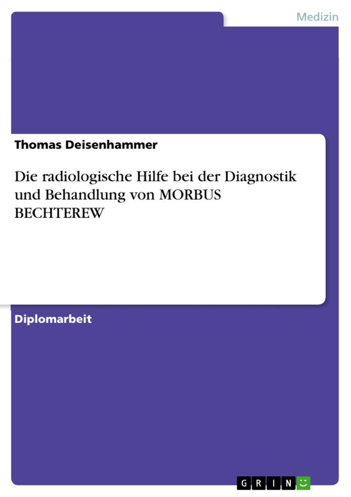 Die radiologische Hilfe bei der Diagnostik und Behandlung von MORBUS BECHTEREW