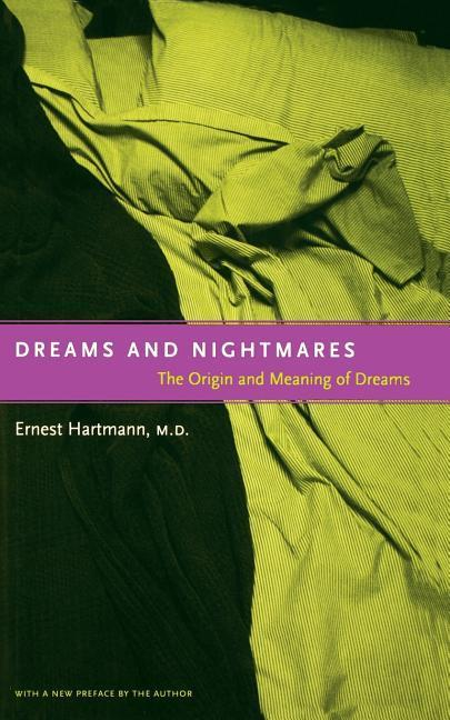 Dreams and Nightmares: The Origin and Meaning of Dreams als Taschenbuch