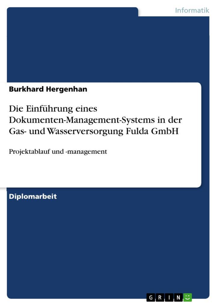 Projektmanagement zur Einführung eines Dokumenten-Management-Systems in der Gas- und Wasserversorgung Fulda GmbH