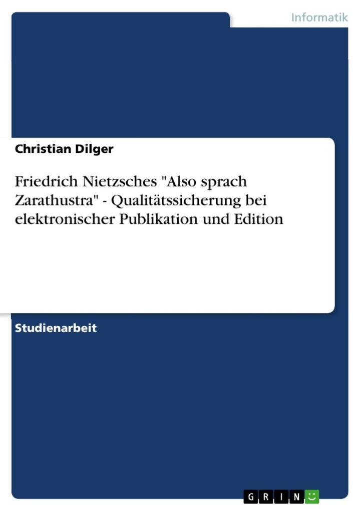 Friedrich Nietzsches Also sprach Zarathustra - Qualitätssicherung bei elektronischer Publikation und Edition
