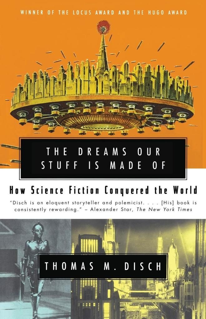 The Dreams Our Stuff Is Made of: How Science Fiction Conquered the World als Taschenbuch