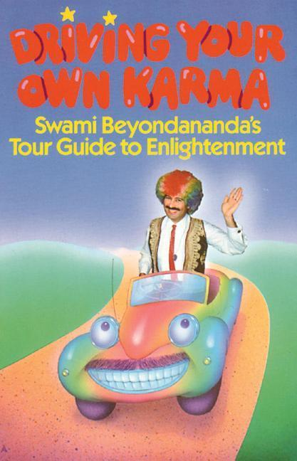 Driving Your Own Karma: Swami Beyondananda's Tour Guide to Enlightenment als Taschenbuch