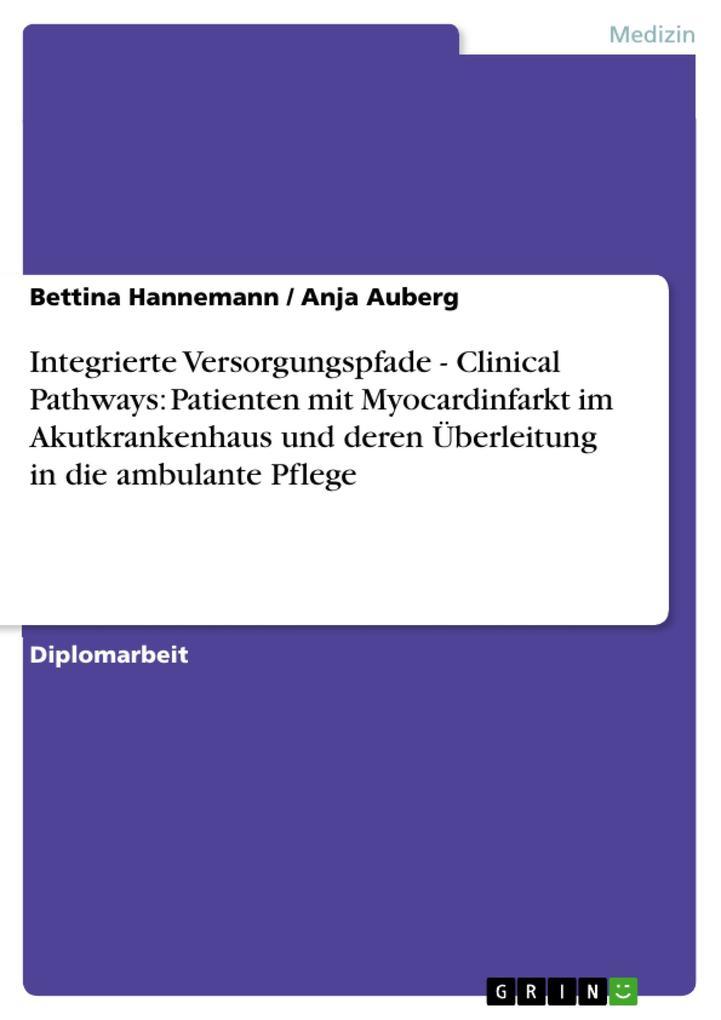 Integrierte Versorgungspfade - Clinical Pathways: Patienten mit Myocardinfarkt im Akutkrankenhaus und deren Überleitung in die ambulante Pflege als eBook