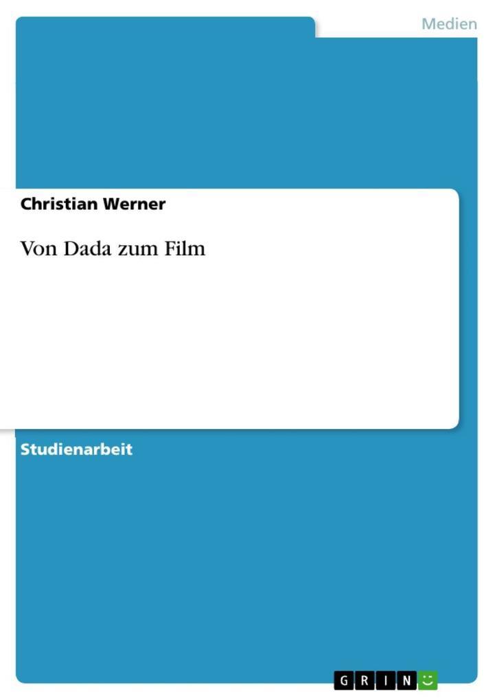 Von Dada zum Film als eBook von Christian Werner