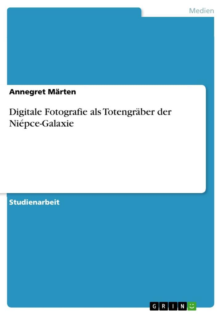 Digitale Fotografie als Totengräber der Niépce-Galaxie