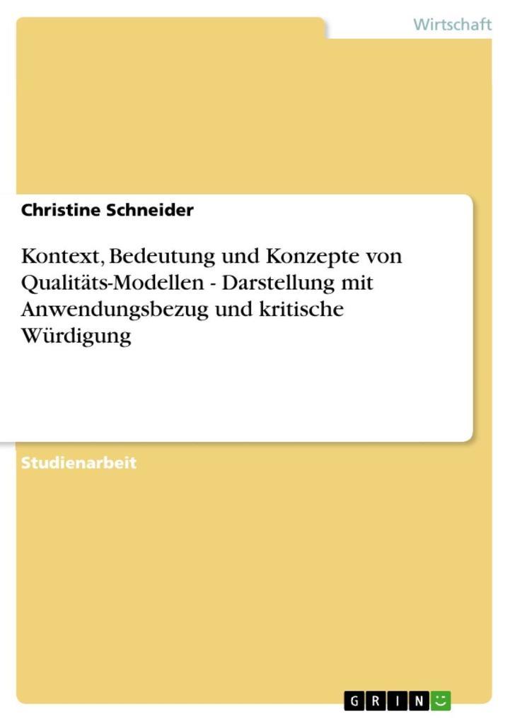 Kontext Bedeutung und Konzepte von Qualitäts-Modellen - Darstellung mit Anwendungsbezug und kritische Würdigung