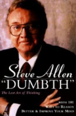 Dumbth: The Lost Art of Thinking, with 101 Ways to Reason Better & Improve Your Mind als Taschenbuch