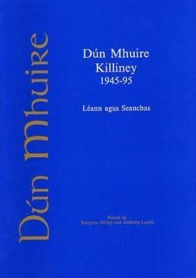 Dun Mhuire, Killiney 1945-95: Leann Agus Seanchas als Taschenbuch