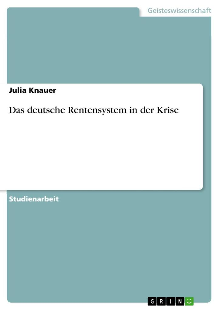 Das deutsche Rentensystem in der Krise