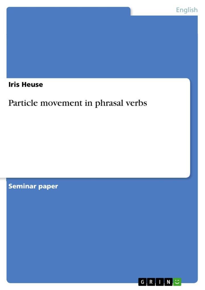 Particle movement in phrasal verbs als eBook von Iris Heuse - GRIN Publishing