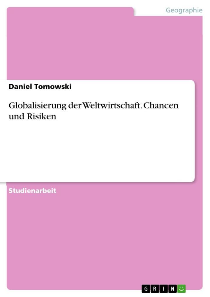 Globalisierung der Weltwirtschaft. Chancen und Risiken als eBook von Daniel Tomowski - GRIN Verlag