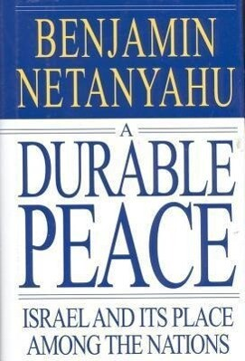A Durable Peace: Israel and Its Place Among the Nations als Buch