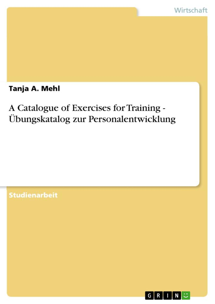 A Catalogue of Exercises for Training - Übungskatalog zur Personalentwicklung