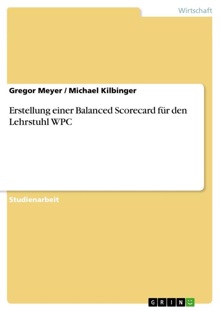 Erstellung einer Balanced Scorecard für den Lehrstuhl WPC