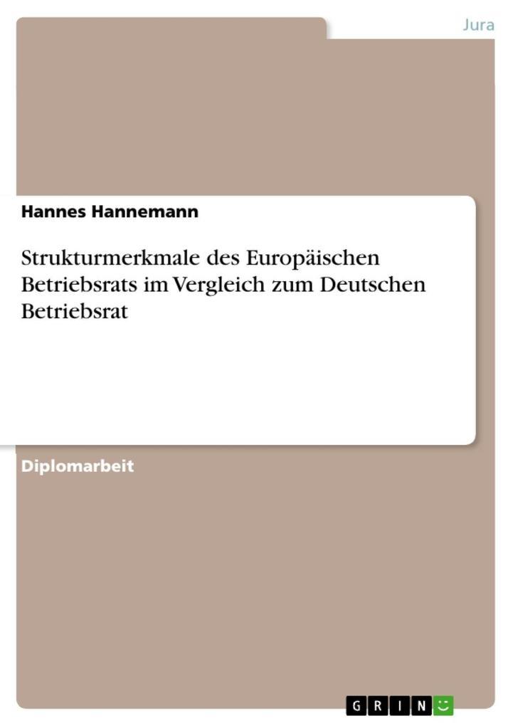 Strukturmerkmale des Europäischen Betriebsrats im Vergleich zum Deutschen Betriebsrat