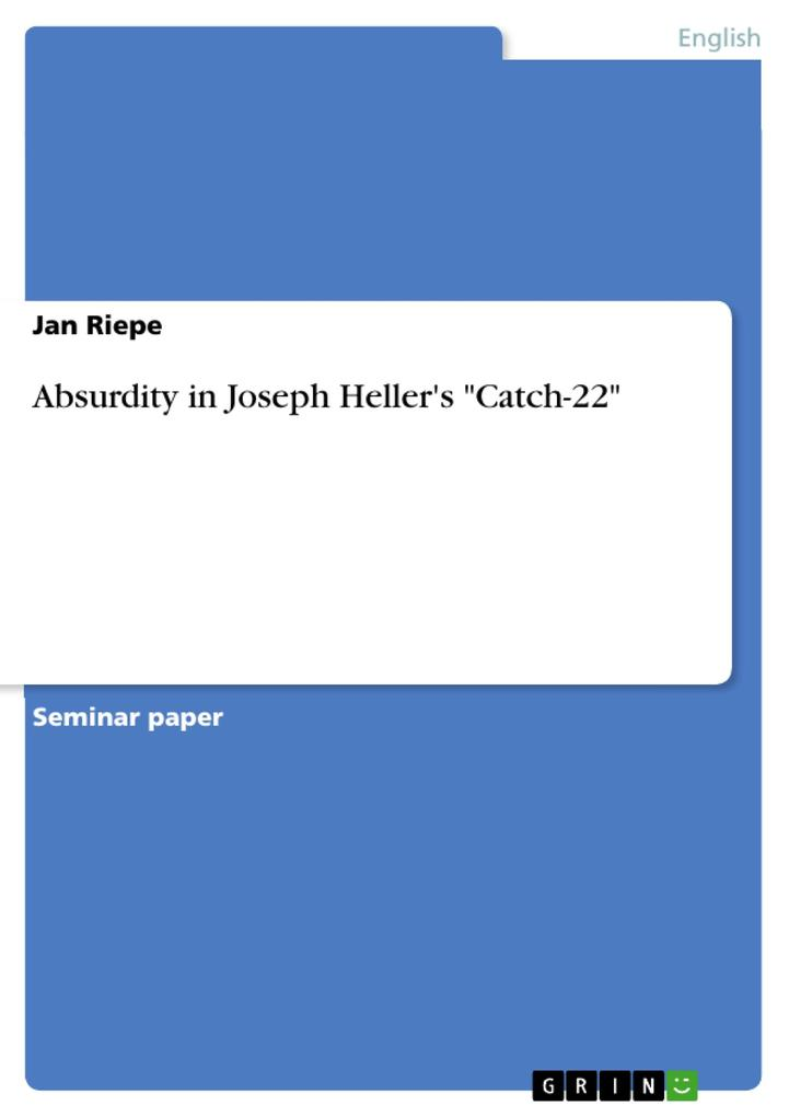 Absurdity in Joseph Heller´s Catch-22 als eBook von Jan Riepe - GRIN Publishing