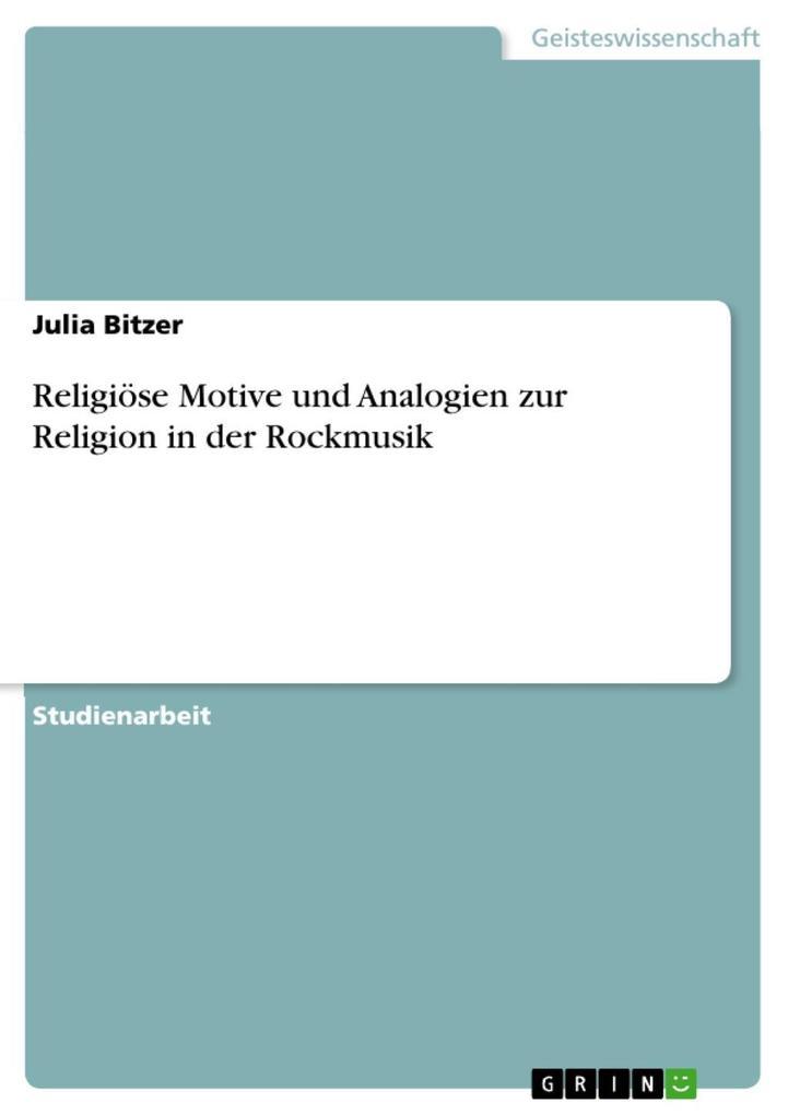 Religiöse Motive und Analogien zur Religion in der Rockmusik