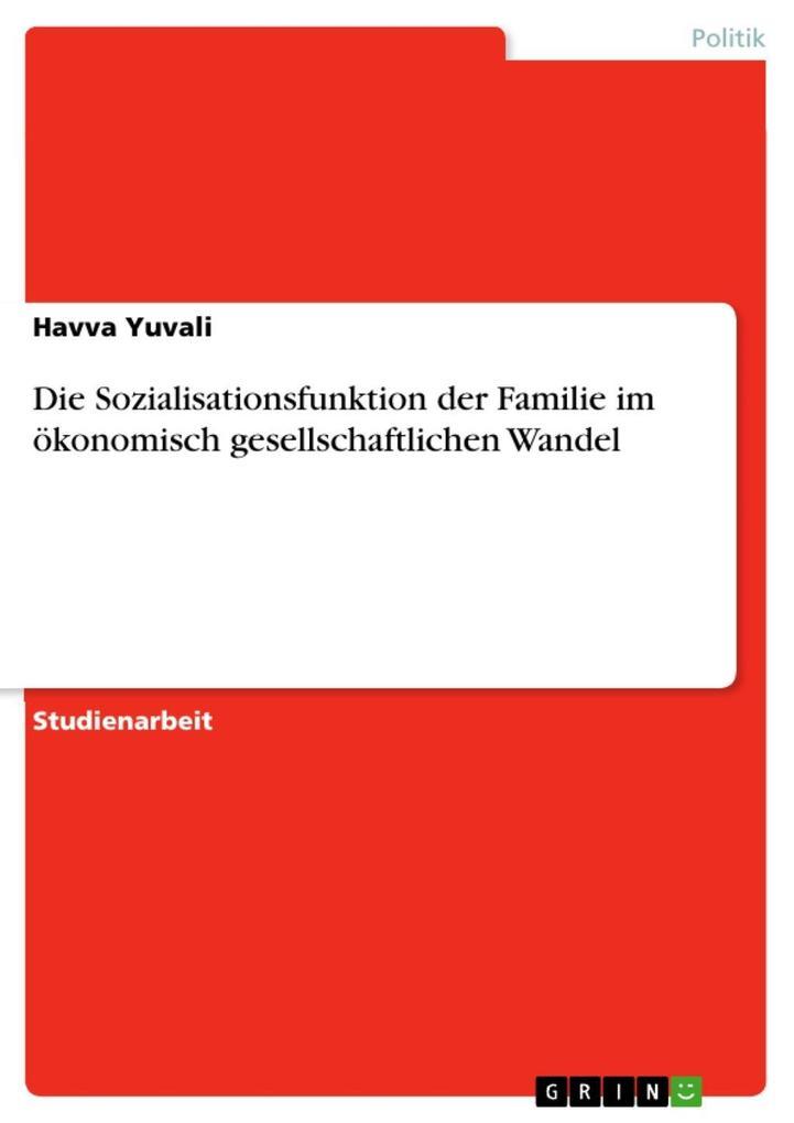 Die Sozialisationsfunktion der Familie im ökonomisch gesellschaftlichen Wandel