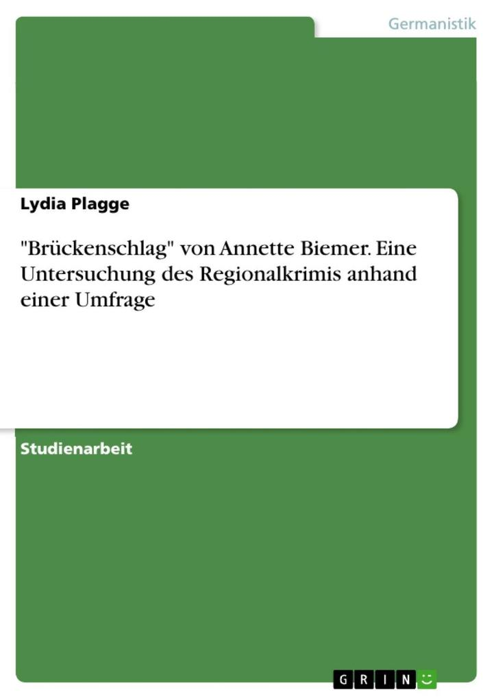 Brückenschlag von Annette Biemer: Eine Untersuchung des Regionalkrimis anhand einer Umfrage