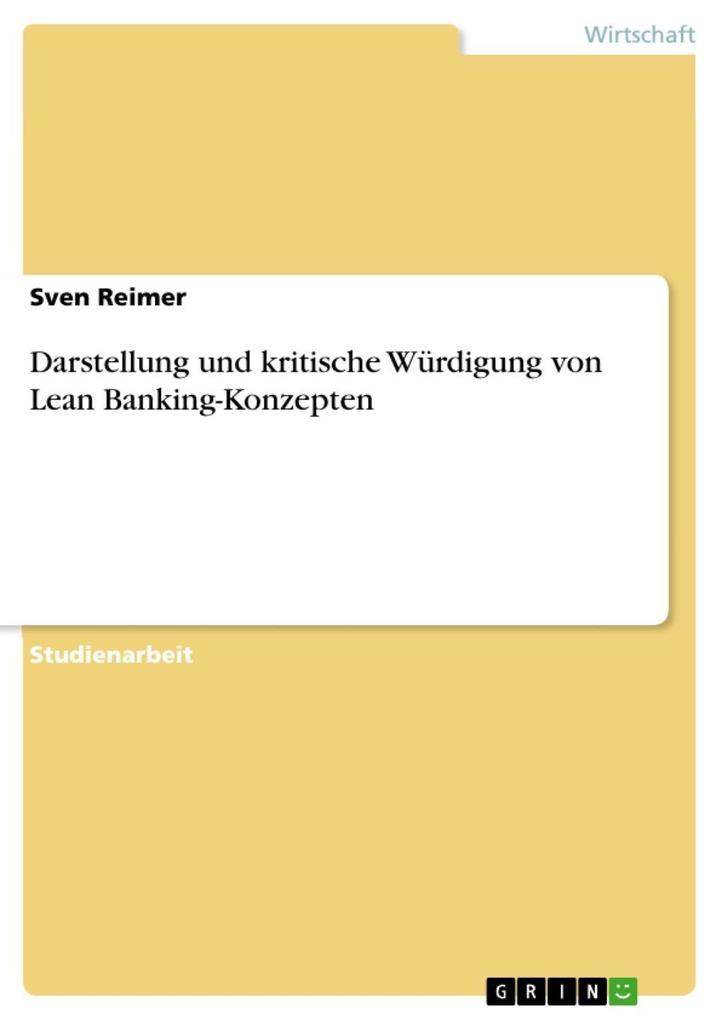 Darstellung und kritische Würdigung von Lean Banking-Konzepten als eBook von Sven Reimer - GRIN Verlag