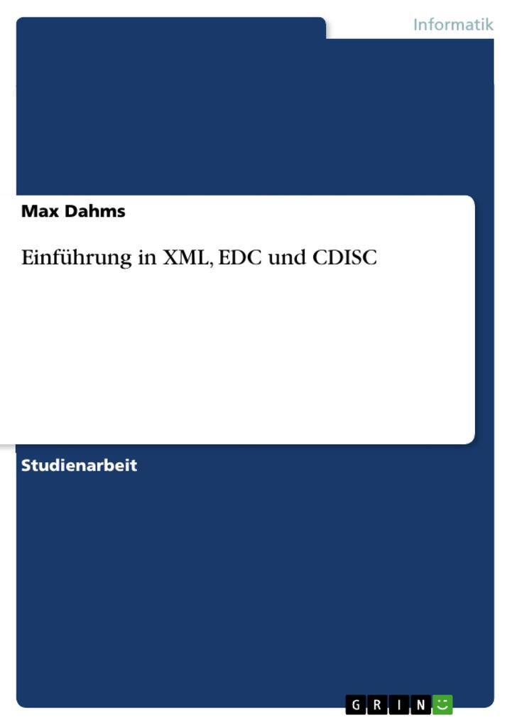 Einführung in XML, EDC und CDISC als eBook von ...