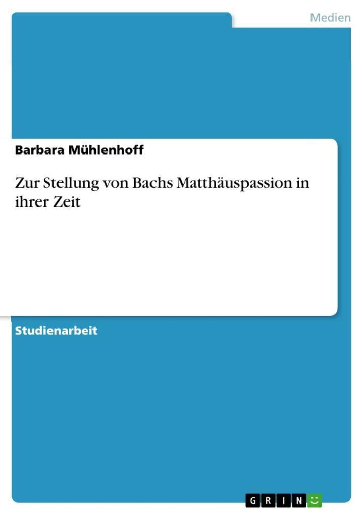 Zur Stellung von Bachs Matthäuspassion in ihrer Zeit als eBook epub