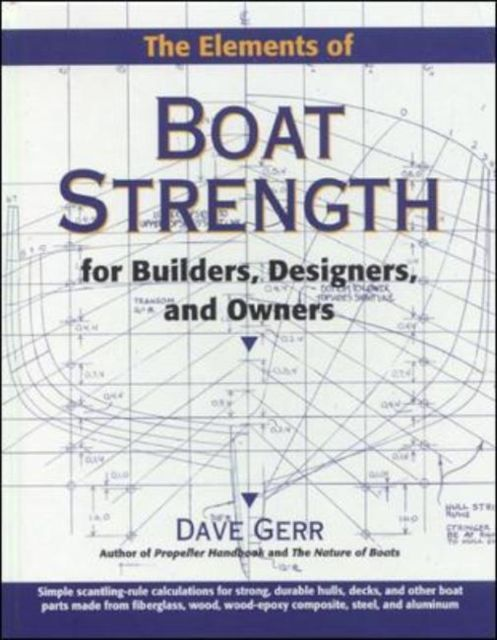 The Elements of Boat Strength: For Builders, Designers, and Owners als Buch