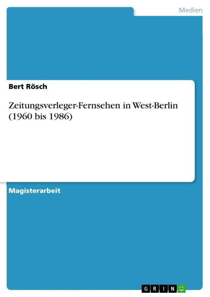 Zeitungsverleger-Fernsehen in West-Berlin (1960 bis 1986)