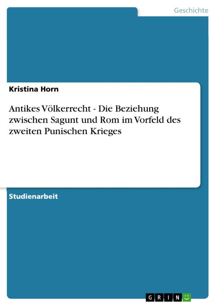 Antikes Völkerrecht - Die Beziehung zwischen Sagunt und Rom im Vorfeld des zweiten Punischen Krieges