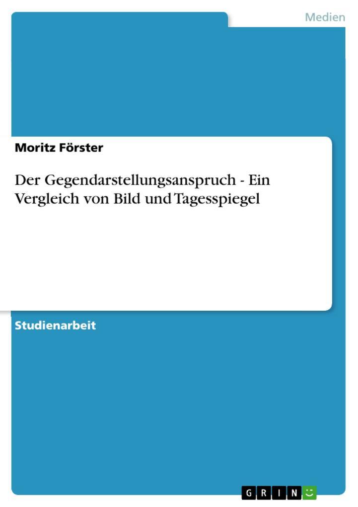 Der Gegendarstellungsanspruch - Ein Vergleich von Bild und Tagesspiegel als eBook von Moritz Förster - GRIN Verlag