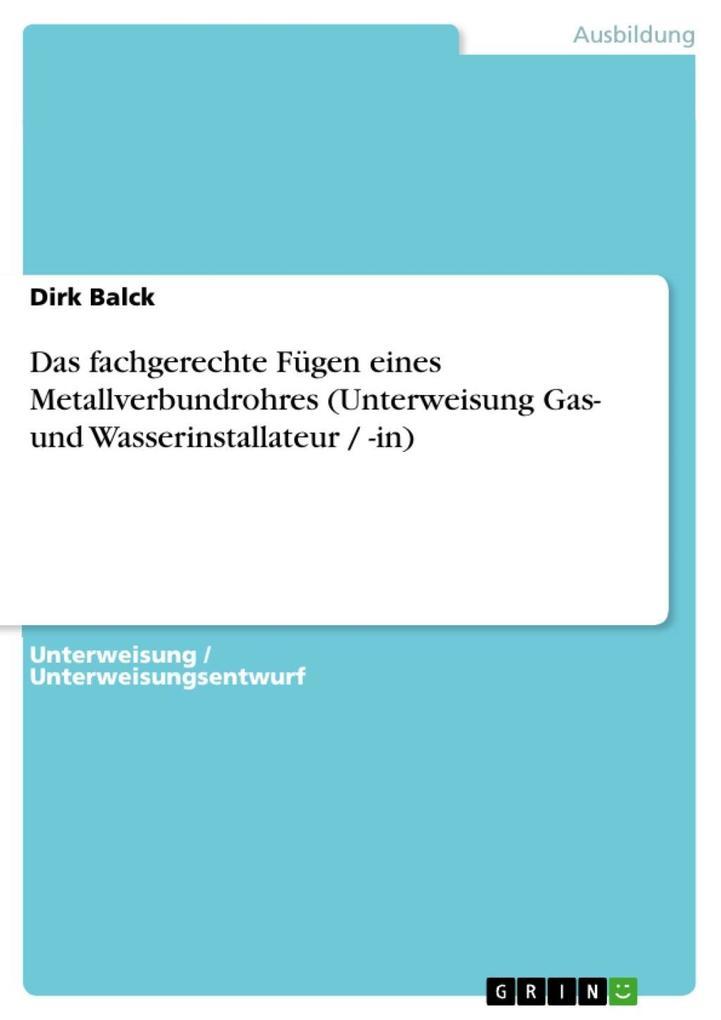 Das fachgerechte Fügen eines Metallverbundrohres (Unterweisung Gas- und Wasserinstallateur / -in) als eBook