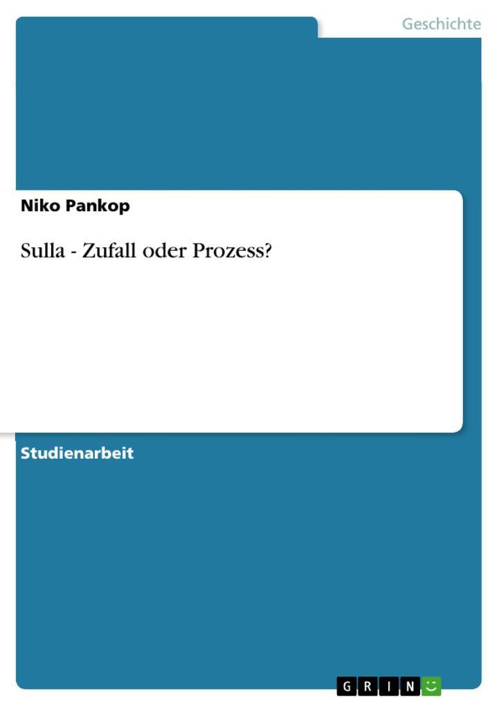 Sulla - Zufall oder Prozess? als eBook von Niko Pankop - GRIN Verlag